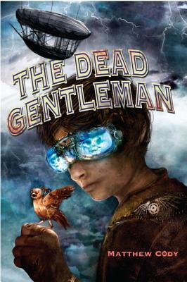 The Dead Gentleman By Cody, Matthew
