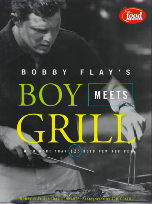 Bobby Flay's Boy Meets Grill By Flay, Bobby/ Schwartz, Joan/ Eckerle, Tom (PHT)